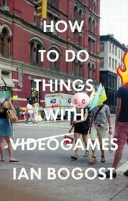 How To Do Things With Video Games